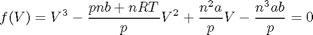 $$f(V) = V^3 - \frac{pnb + nRT}{p}V^2 + \frac{n^2a}{p}V - \frac{n^3ab}{p} = 0$$