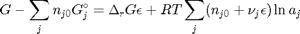 $$G - \sum\limits_j n_{j0}G_j^\circ = \Delta_rG \epsilon+RT\sum\limits_j(n_{j0} + \nu_j\epsilon)\ln a_j$$