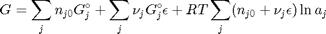 $$G = \sum\limits_j n_{j0}G_j^\circ     +\sum\limits_j \nu_j G_j^\circ \epsilon     +RT\sum\limits_j(n_{j0} + \nu_j\epsilon)\ln a_j$$