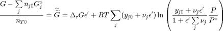 $$ \frac{G - \sum\limits_j n_{j0}G_j^\circ}{n_{T0}} =\widetilde{\widetilde{G}} =\Delta_rG \epsilon'+ RT\sum\limits_j(y_{j0} + \nu_j\epsilon')\ln\left(\frac{y_{j0}+\nu_j\epsilon'}{1+\epsilon'\sum\limits_j\nu_j} \frac{P}{P^\circ}\right)$$